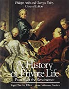 A History of Private Life, Volume 3:…