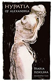 Hypatia of Alexandria (Revealing Antiquity)…