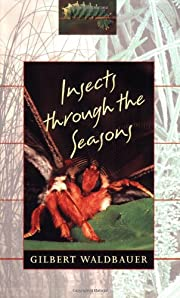 Insects through the Seasons af Gilbert…