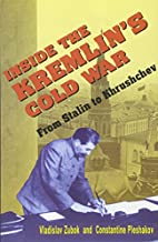Inside the Kremlin's Cold War: From Stalin…