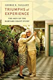 Triumphs of experience : the men of the Harvard Grant Study / George E. Vaillant