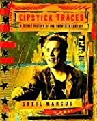 Lipstick Traces: A Secret History of the…