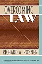 Overcoming Law by Richard A. Posner