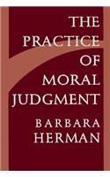 The Practice of Moral Judgment de Barbara…