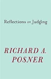 Reflections on Judging av Richard A. Posner