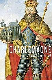 Charlemagne – tekijä: Johannes Fried
