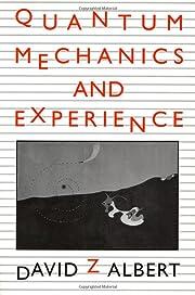 Quantum mechanics and experience por David…