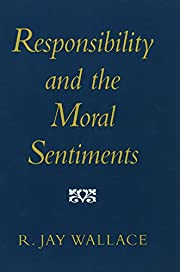 Responsibility and the Moral Sentiments by…