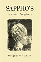 Sappho's Immortal Daughters by Margaret…