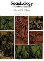 Sociobiology: The Abridged Edition by Edward…