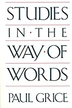 Studies in the Way of Words by Paul Grice