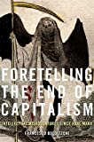 Foretelling the end of capitalism : intellectual misadventures since Karl Marx