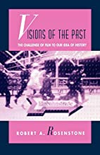 Visions of the Past: The Challenge of Film…