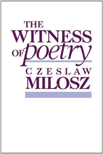 The Witness of Poetry (The Charles Eliot Norton Lectures), Milosz, Czeslaw