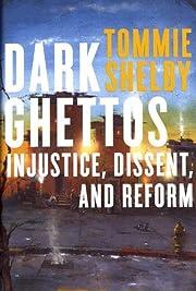 Dark Ghettos: Injustice, Dissent, and Reform…
