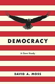 Democracy: A Case Study de David A. Moss