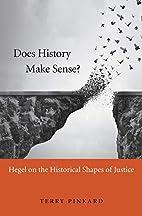 Does History Make Sense?: Hegel on the…