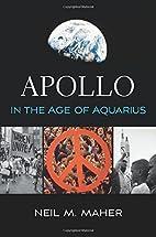 Apollo in the Age of Aquarius by Neil M.…