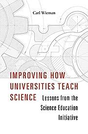 Improving How Universities Teach Science:…