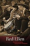 Red Ellen : the life of Ellen Wilkinson socialist, feminist, internationalist / Laura Beers