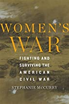 Women's War: Fighting and Surviving the…