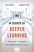 In Search of Deeper Learning: The Quest to…