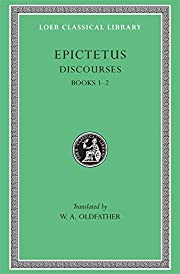 Epictetus: Discourses, Books 1-2 (Loeb…