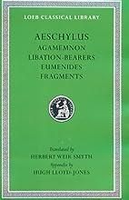 Agamemnon / Eumenides / Fragments /…