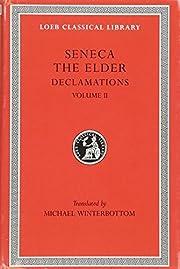 Seneca the Elder: Declamations, Volume II,…