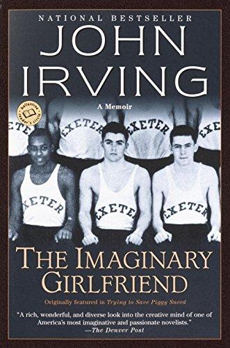 The Imaginary Girlfriend : A Memoir, Irving, John