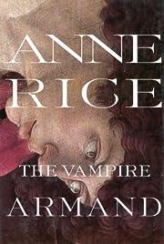 The Vampire Armand: The Vampire Chronicles…