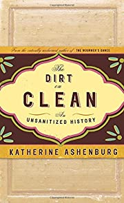 The Dirt on Clean: An Unsanitized History…