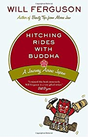 Hitching Rides With Buddha: Travels in…