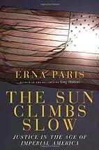 The Sun Climbs Slow: The International…