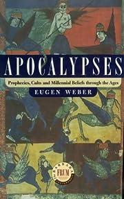 Apocalypses : Prophecies, Cults and…