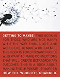 Getting to maybe : how the world is changed / Frances Westley, Brenda Zimmerman and Michael Quinn Patton