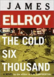 The Cold Six Thousand [signed by the author]…