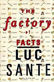 The Factory of Facts por Luc Sante