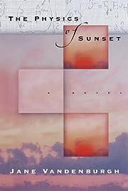 The Physics of Sunset: A novel de Jane…