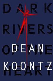 Dark Rivers of the Heart de Dean Koontz