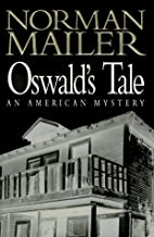 Oswald's Tale: An American Mystery by Norman…