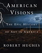 American visions : the epic history of art…