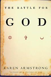 The Battle for God door Karen Armstrong