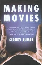 Making Movies – tekijä: Sidney Lumet