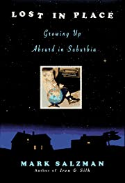 Lost In Place : Growing Up Absurd in…