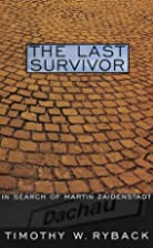 The Last Survivor: Legacies of Dachau by…