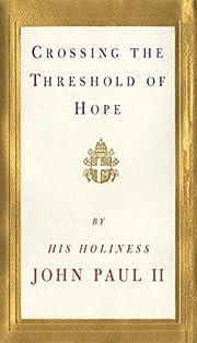 Crossing the Threshold of Hope por Pope John…
