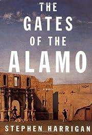 The Gates of the Alamo af Stephen Harrigan