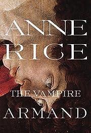 The Vampire Armand : The Vampire Chronicles…