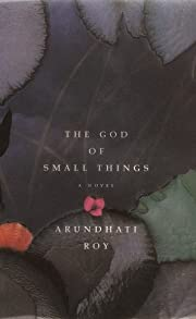 The God of Small Things af Arundhati Roy